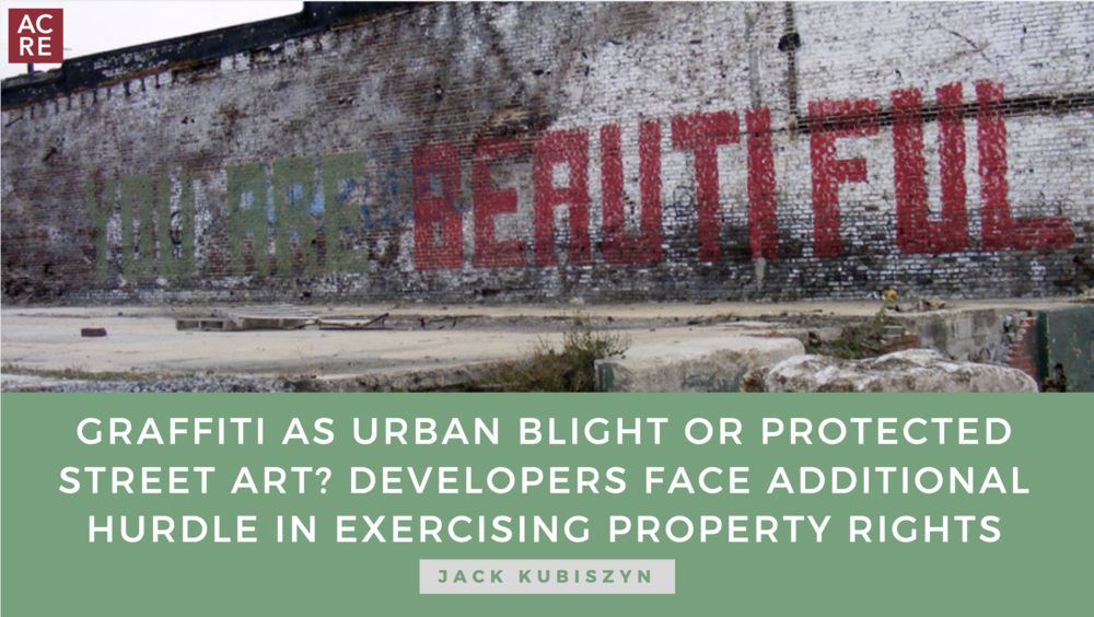 Graffiti As Urban Blight Or Protected Street Art?