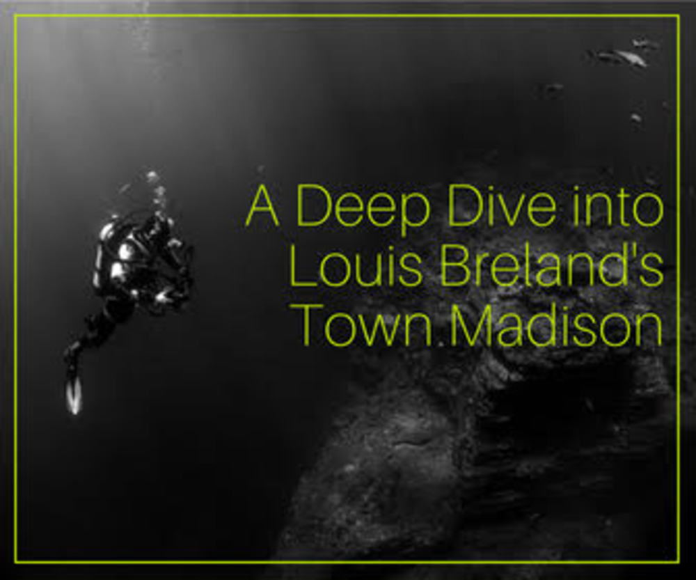 A Deep Dive into Louis Breland's Revolutionary Town Madison