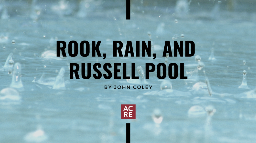 Rook, Rain, and Russell Pool
