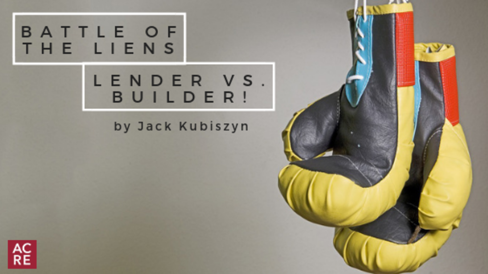 Battle of the Liens – Lender vs. Builder!