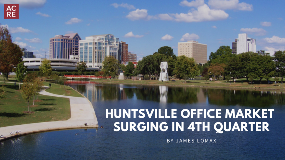 Huntsville Office Market Surging in 4th Quarter