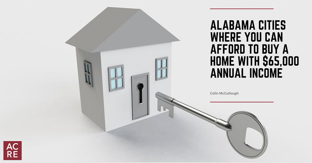 Alabama Cities Where You Can Afford to Buy a Home with $65,000 Annual Income