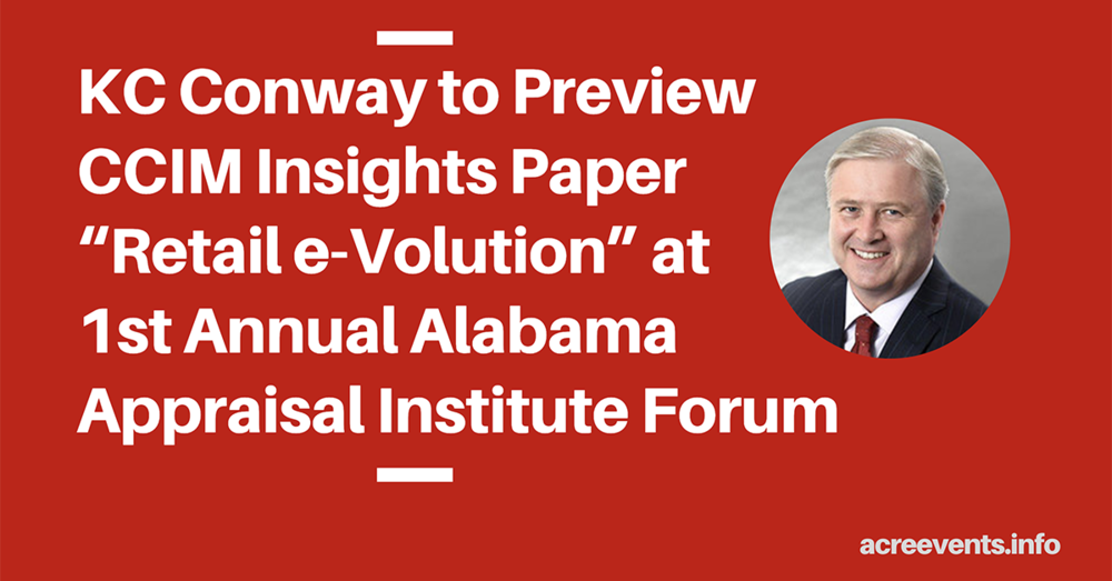 "KC Conway to Preview CCIM Insights Paper ""Retail e-Volution"" at 1st Annual Alabama Appraisal Institute Forum"