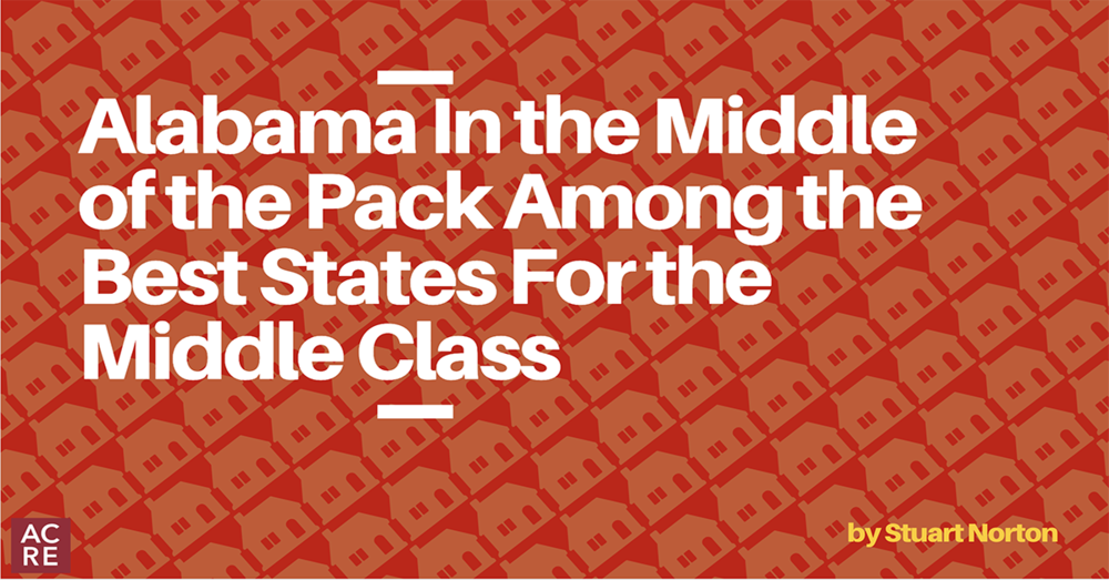 Alabama In the Middle of the Pack Among the Best States For the Middle Class