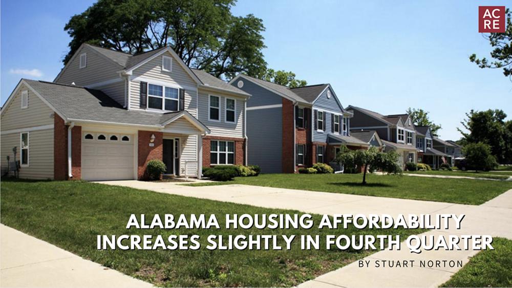 Alabama Housing Affordability Increases Slightly in Fourth Quarter