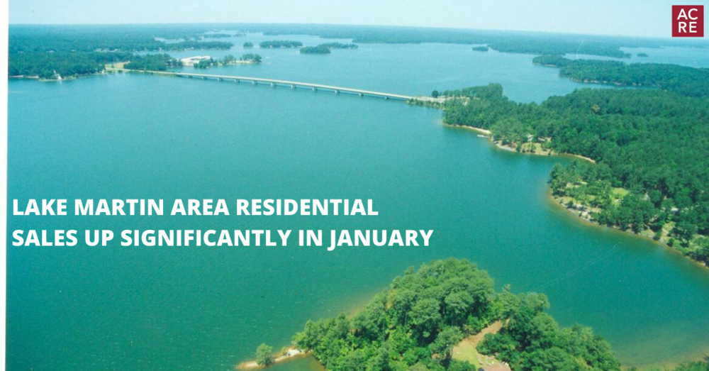 Lake Martin Area Residential Sales Up Significantly in January