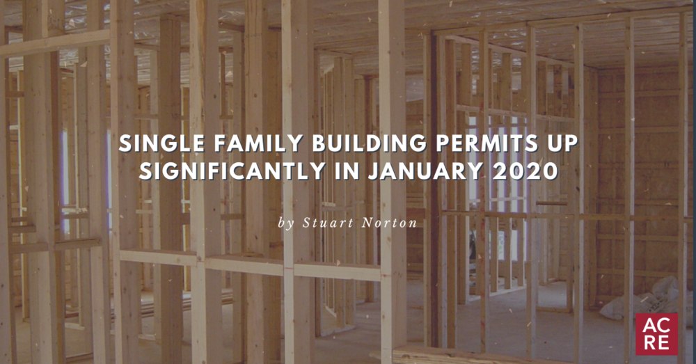 Single Family Building Permits Up Significantly in January 2020