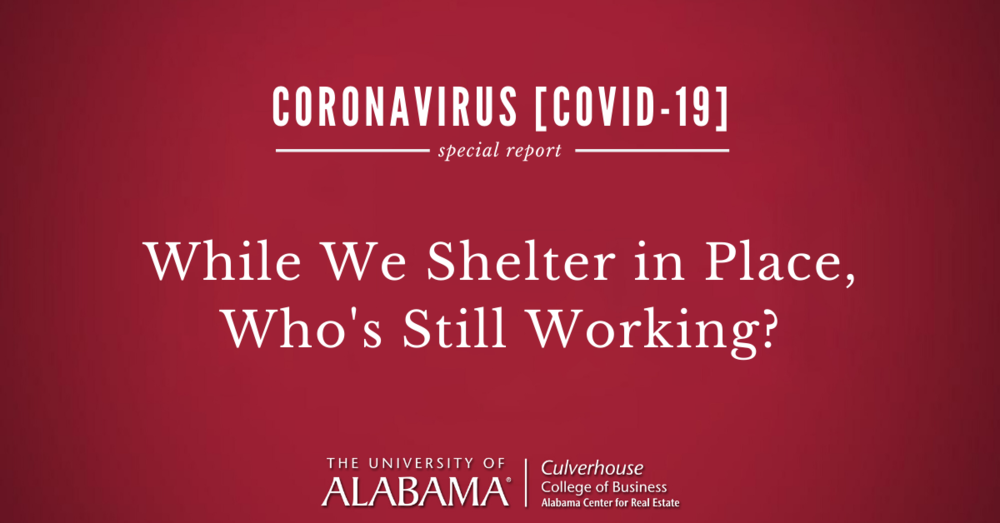 While we shelter in place, who's still working?