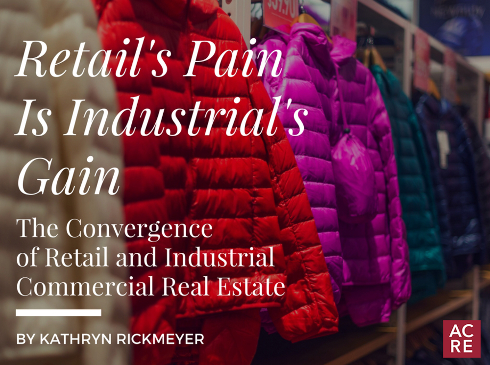 Retail's Pain is Industrial's Gain: The Convergence of Retail and Industrial CRE Sectors