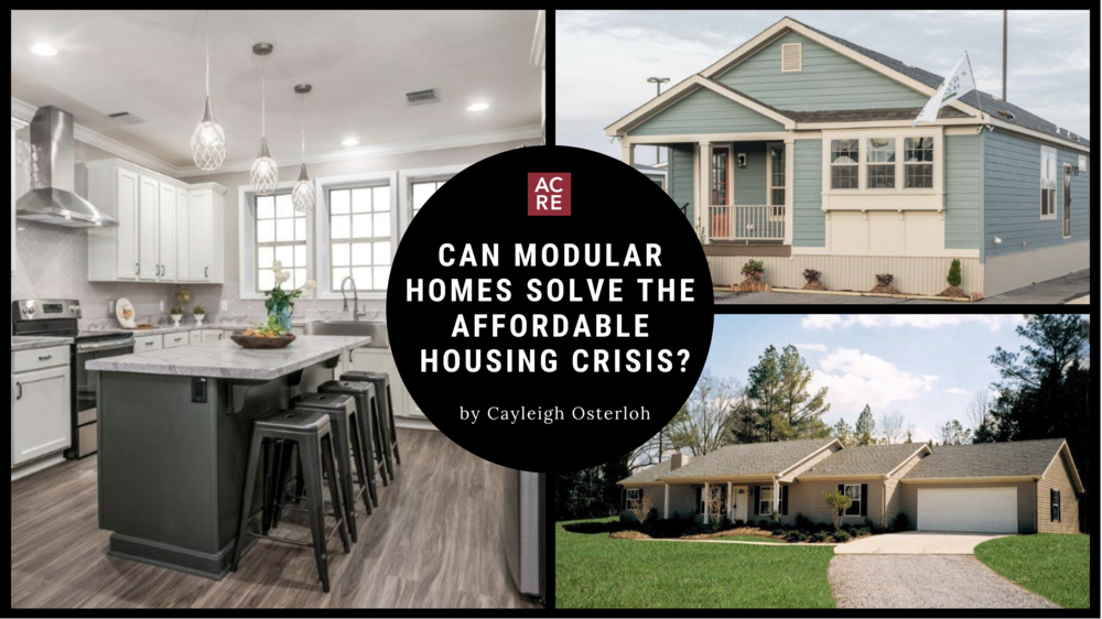Can Modular Homes Solve The Affordable Housing Crisis Acre