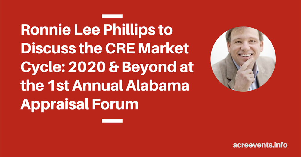 Ronnie Lee Phillips to Discuss the CRE Market Cycle: 2020 & Beyond at the 1st Annual Alabama Appraisal Forum