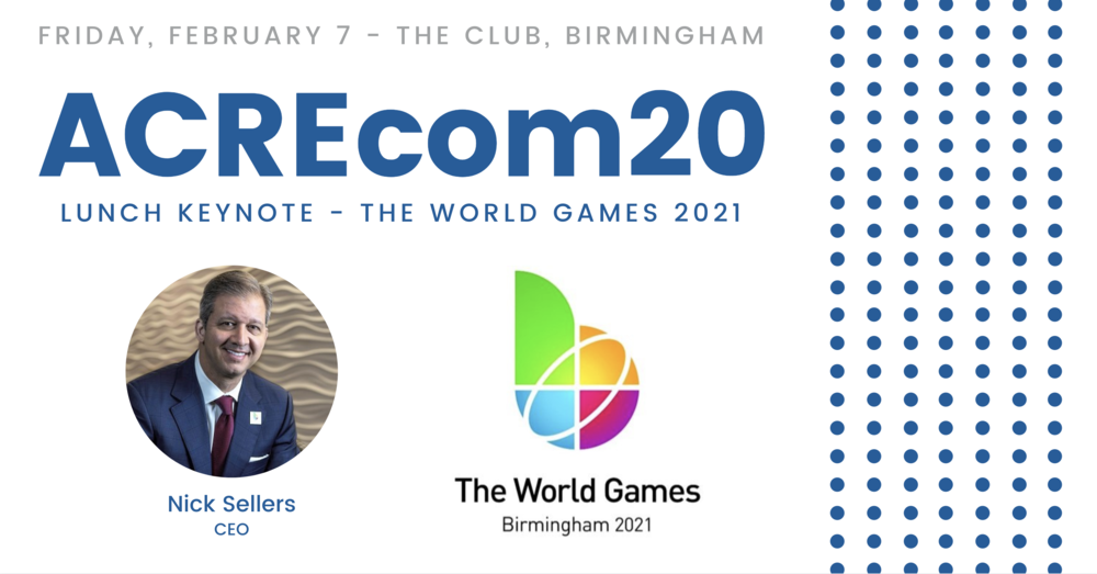 ACREcom20 Keynote: The 2021 Birmingham World Games Impacts on the City with CEO Nick Sellers
